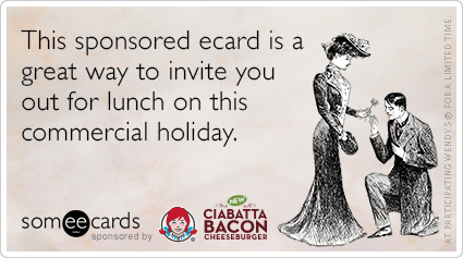 someecards.com - This sponsored ecard is a great way to invite you our for lunch on this commercial holiday.