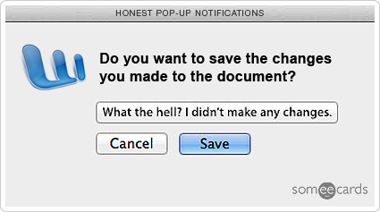 someecards.com - Honest Pop-Up Notifications: Save Changes