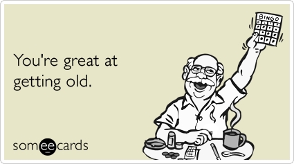 Aging Elderly Birthday Funny Ecard | Birthday Ecard