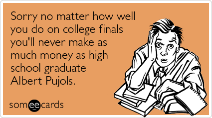 albert pujols finals exam college ecards someecards NO CLASS: July 29th, 2012