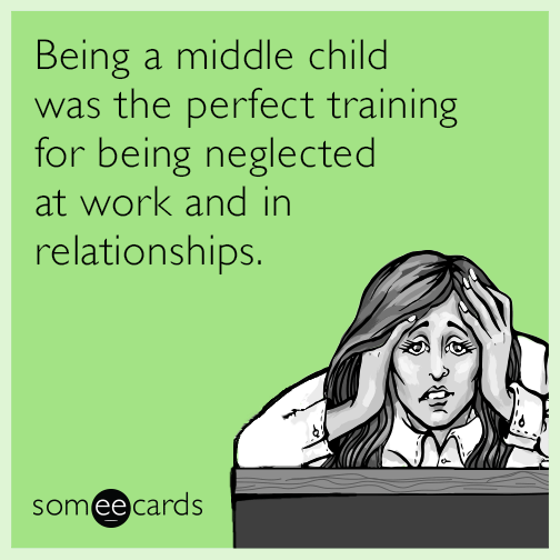 being the middle child Because of this, middle children are the hardest to label, since their personalities emerge in response to how they perceive the next-oldest sibling in the family if the older sibling is a parent-pleaser, the middle child might rebel to get attention.
