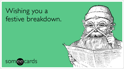 ... Holiday Breakdown Family Funny Ecard | Christmas Season Ecard: www.someecards.com/christmas-cards/christmas-holiday-breakdown...