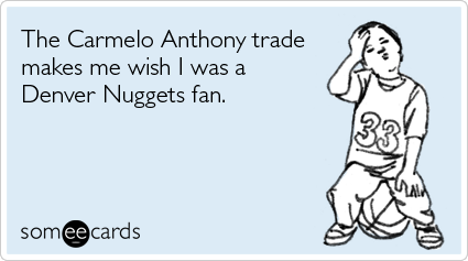The Carmelo Anthony trade makes me wish I was a Denver Nuggets fan