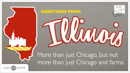 someecards.com - More than just Chicago, but not more than just Chicago and farms.