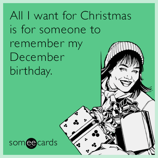 It's That Time Of Year Again: Birthday, Christmas, New Years