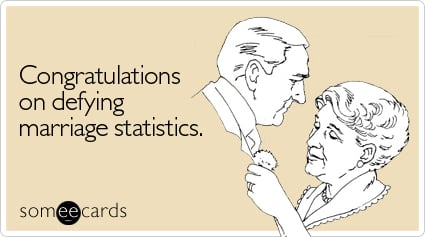 Congratulations on defying marriage statistics