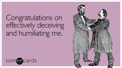 Funny April Fool's Day Ecard: Congratulations on effectively deceiving and humiliating me.