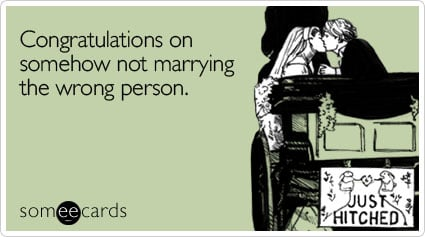 Funny Wedding Ecard: Congratulations on somehow not marrying the wrong ...