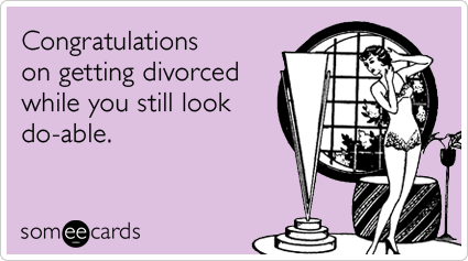 congrats on divorce