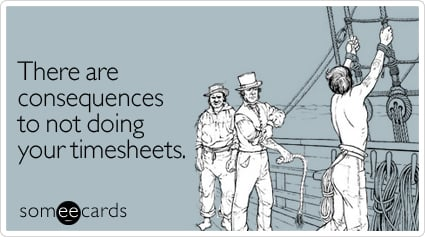 There are consequences to not doing your timesheets.