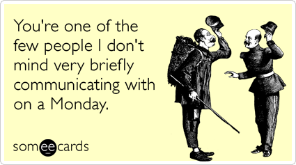 someecards - when you care enough to hit send Funny Coworker Ecards