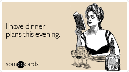 someecards.com - I have dinner plans this evening