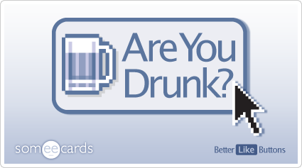 Better Like Button: Are you drunk?