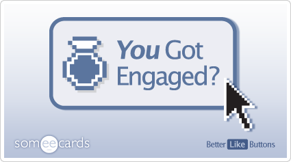 Better Like Button: You got engaged?