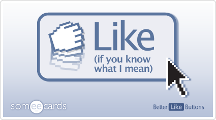 Better Like Button: Like (if you know what I mean)