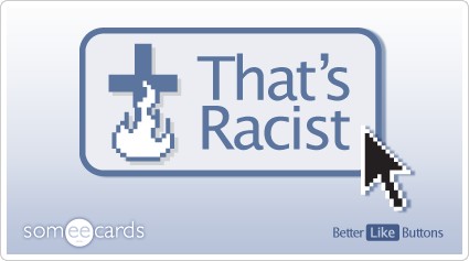 Better Like Button: That's racist