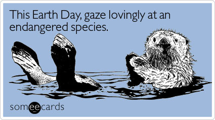 This Earth Day, gaze lovingly at an endangered species.