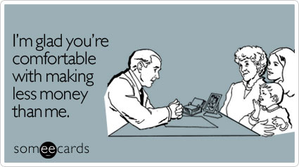 http://cdn.someecards.com/someecards/filestorage/glad-comfortable-making-money-workplace-ecard-someecards.jpg