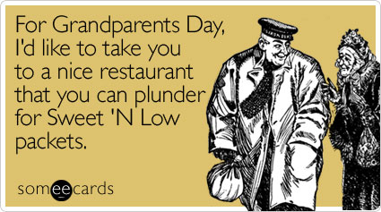 For Grandparents Day, I'd like to take you to a nice restaurant that you can plunder for Sweet 'N Low packets