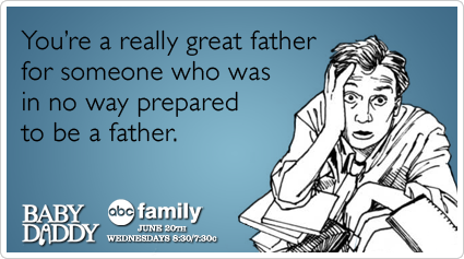 Baby Daddy Funny Pictures Funny Baby Daddy Ecard You're