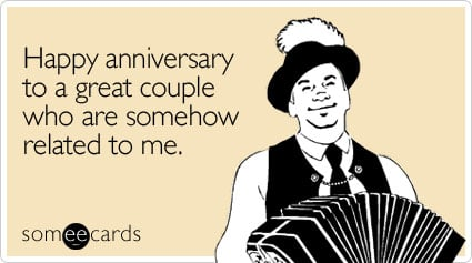 ... who are somehow related to me ... - happy anniversary ecard pictures