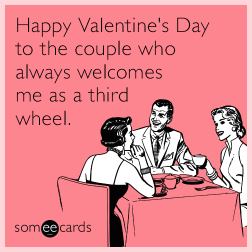 happy valentines day meme for friends - Valentine s Day Ecards Free Valentine s Day Cards Funny