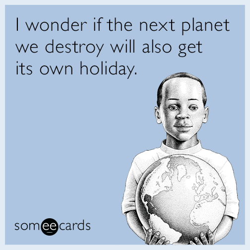 I wonder if the next planet we destroy will also get its own holiday