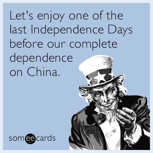 Let's enjoy one of the last Independence Days before our complete dependence on China