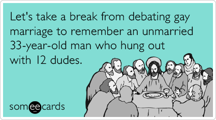 http://cdn.someecards.com/someecards/filestorage/jesus-christian-gay-wedding-easter-ecards-someecards.png