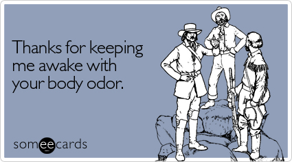 someecards.com - Thanks for keeping me awake with your body odor