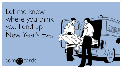 Let me know where you think you'll end up New Year's Eve