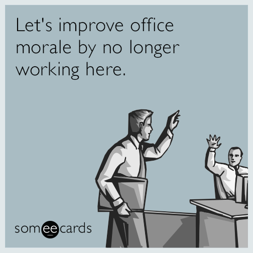 teachers valentines day meme - Let s improve office morale by no longer working here