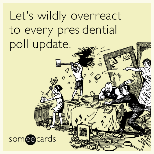 Let's wildly overreact to every presidential poll update