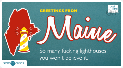 someecards.com - So many fucking lighthouses you won't believe it.
