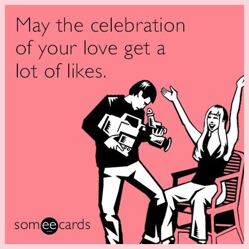 May the celebration of your love get a lot of likes.
