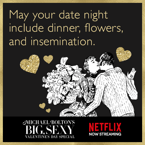 May your date night include dinner, flowers, and insemination.