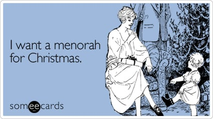 I want a menorah for Christmas