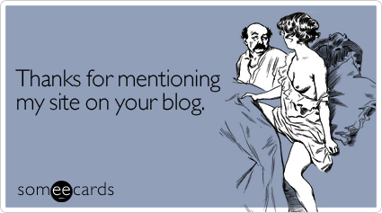 someecards.com - Thanks for mentioning my site on your blog