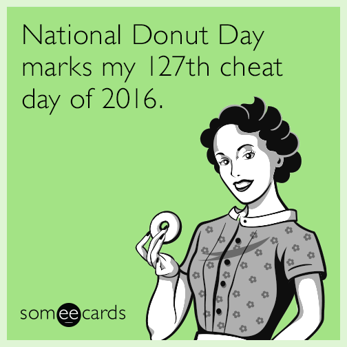 National Donut Day marks my 127th cheat day of 2016.