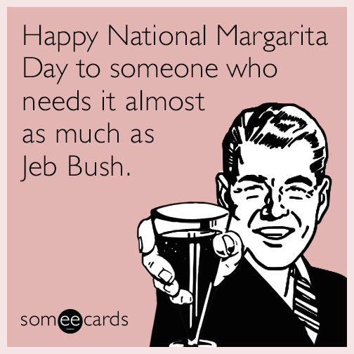 Happy National Margarita Day To Someone Who Needs It