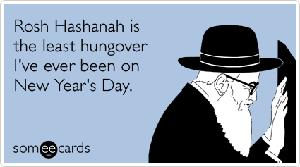 Funny Rosh Hashanah Ecard: Rosh Hashanah is the least hungover I've ever been on New Year's Day.
