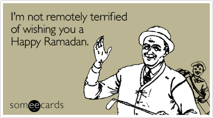 http://cdn.someecards.com/someecards/filestorage/not-remotely-terrified-wishing-ramadan-ecard-someecards.jpg