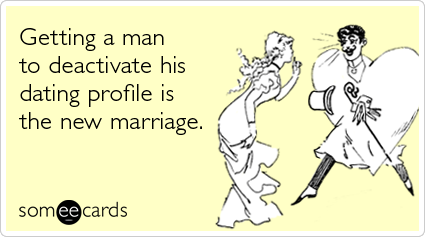 http://cdn.someecards.com/someecards/filestorage/online-dating-profile-love-marriage-thinking-of-you-ecards-someecards.png