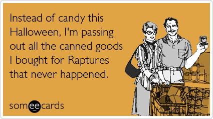 Funny Halloween Ecard: Instead of candy this Halloween, I'm passing out all the canned goods I bought for Raptures that never happened.