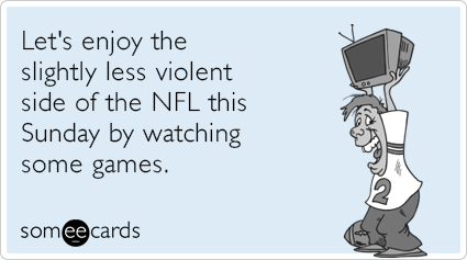 Let's enjoy the slightly less violent side of the NFL this Sunday by watching some games.