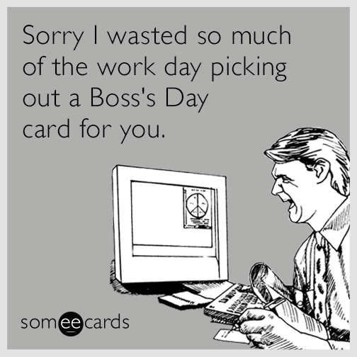 Happy Boss Meme Funny : Boss s day ecards free cards funny