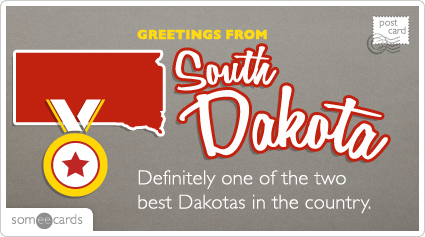 someecards.com - Definitely one of the two best Dakotas in the country.