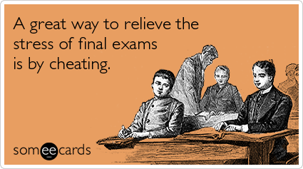 stress final exams cheat college ecards someecards NO CLASS: July 29th, 2012