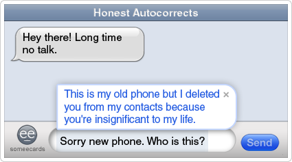 someecards.com - Honest Autocorrects: New phone lie.