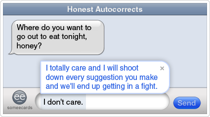 someecards.com - Honest Autocorrects: Picking a restaurant argument.